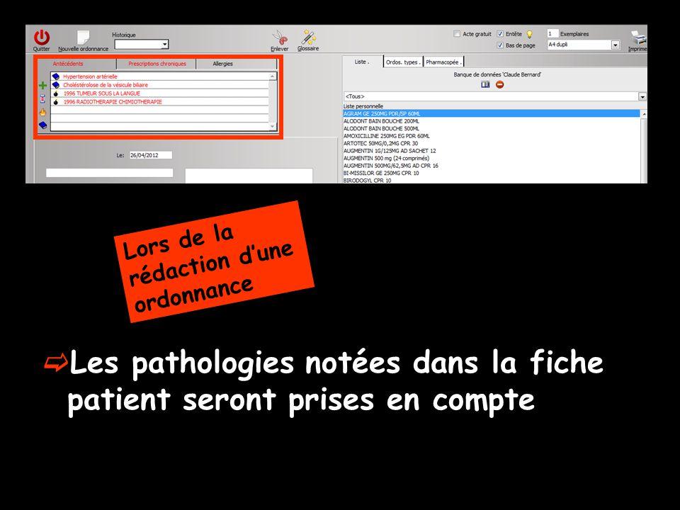 Les pathologies notées dans la fiche patient seront prises en compte