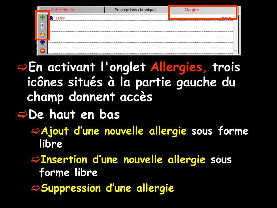 En activant l onglet Allergies, trois icônes situés à la partie gauche du champ donnent accès