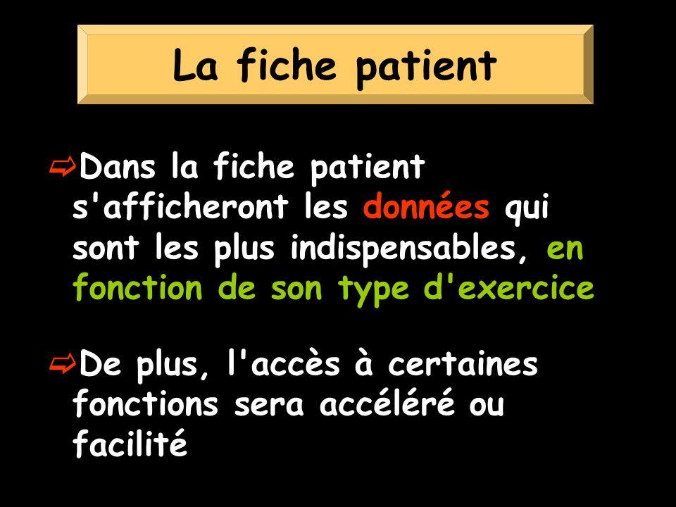 La fiche patient Dans la fiche patient s afficheront les données qui sont les plus indispensables, en fonction de son type d exercice.