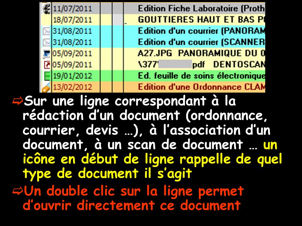 Sur une ligne correspondant à la rédaction d'un document (ordonnance, courrier, devis …), à l'association d'un document, à un scan de document … un icône en début de ligne rappelle de quel type de document il s'agit
