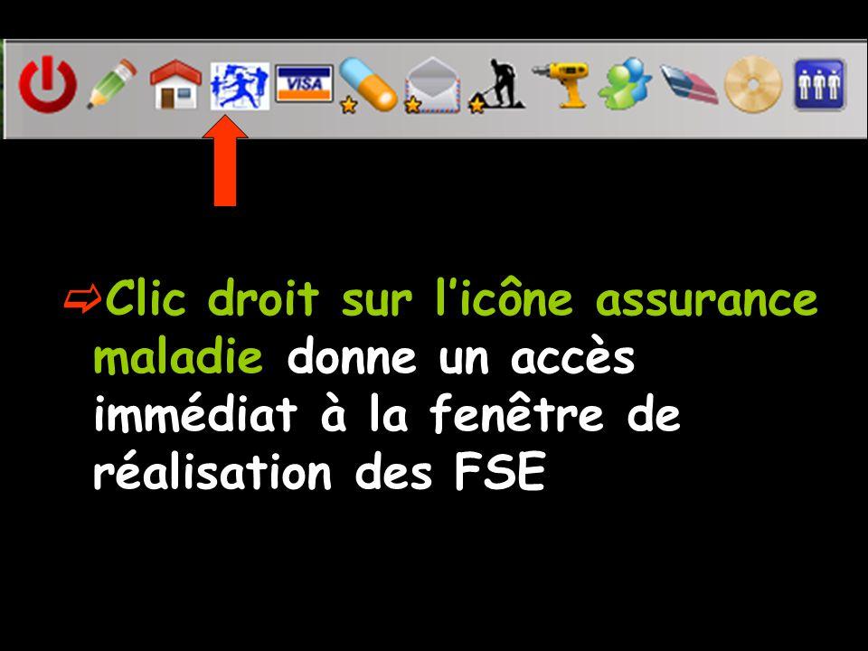 Clic droit sur l'icône assurance maladie donne un accès immédiat à la fenêtre de réalisation des FSE