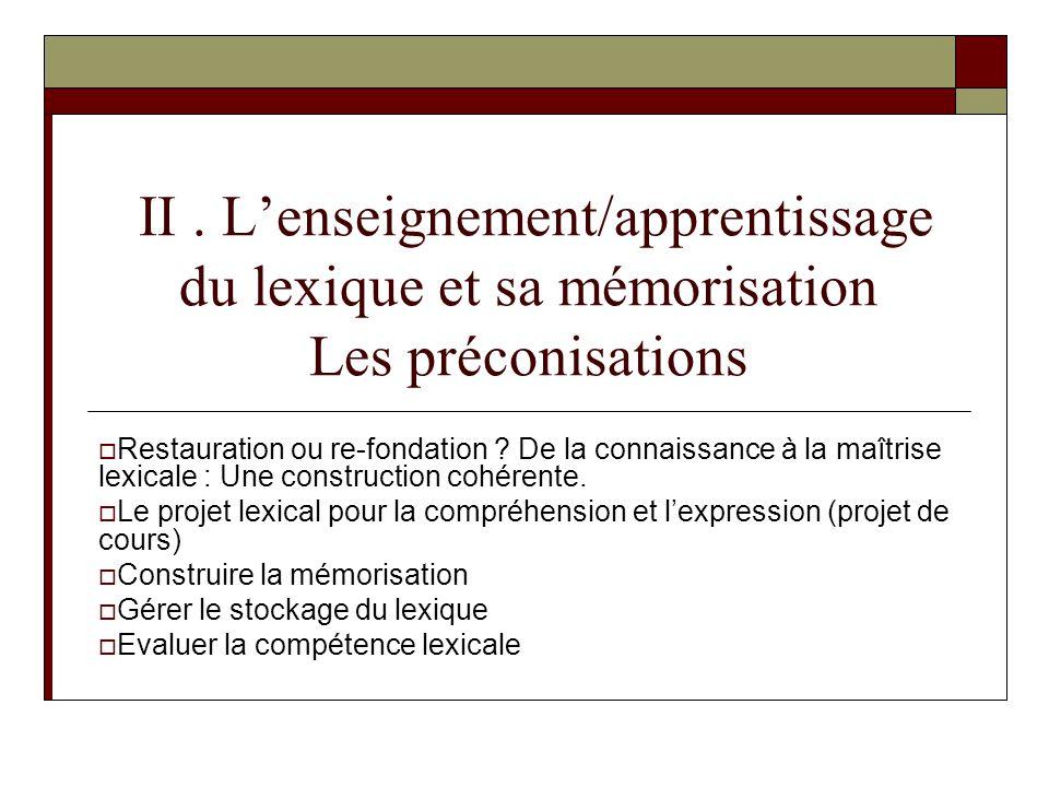 II . L'enseignement/apprentissage du lexique et sa mémorisation Les préconisations