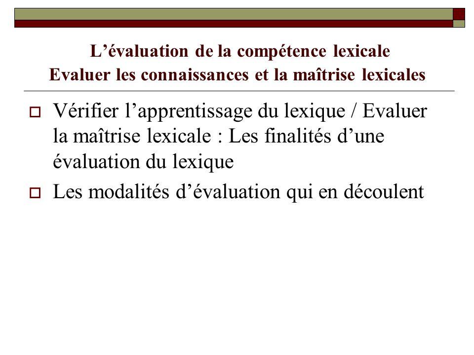 L'évaluation de la compétence lexicale Evaluer les connaissances et la maîtrise lexicales