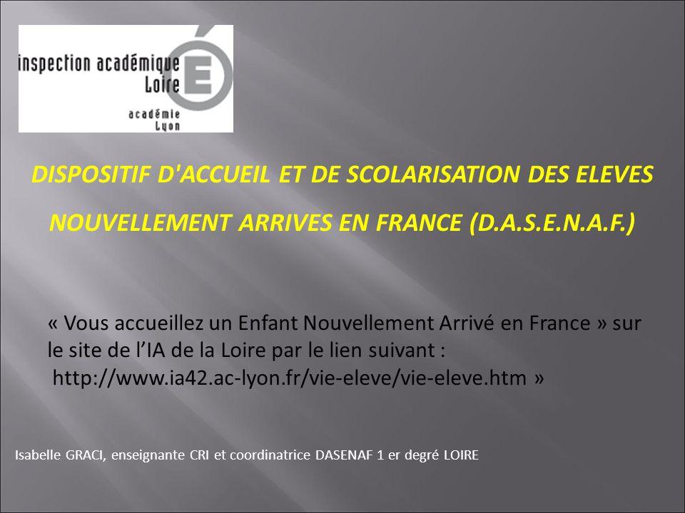 DISPOSITIF D ACCUEIL ET DE SCOLARISATION DES ELEVES NOUVELLEMENT ARRIVES EN FRANCE (D.A.S.E.N.A.F.)