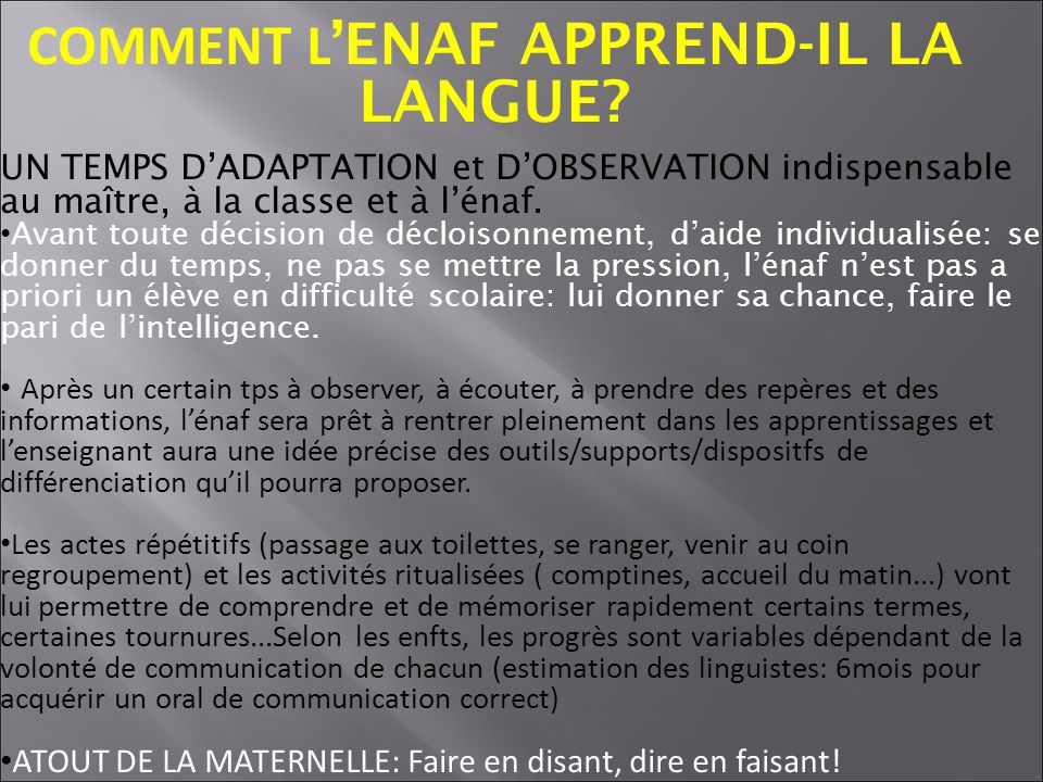 COMMENT L'ENAF APPREND-IL LA LANGUE