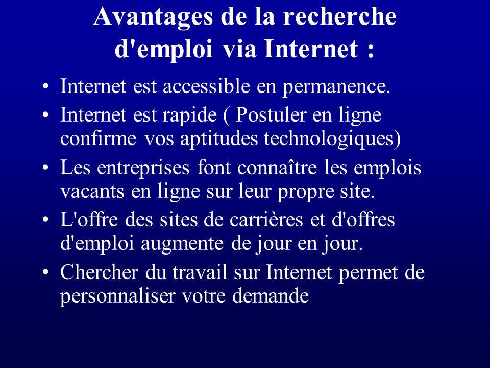 Avantages de la recherche d emploi via Internet :