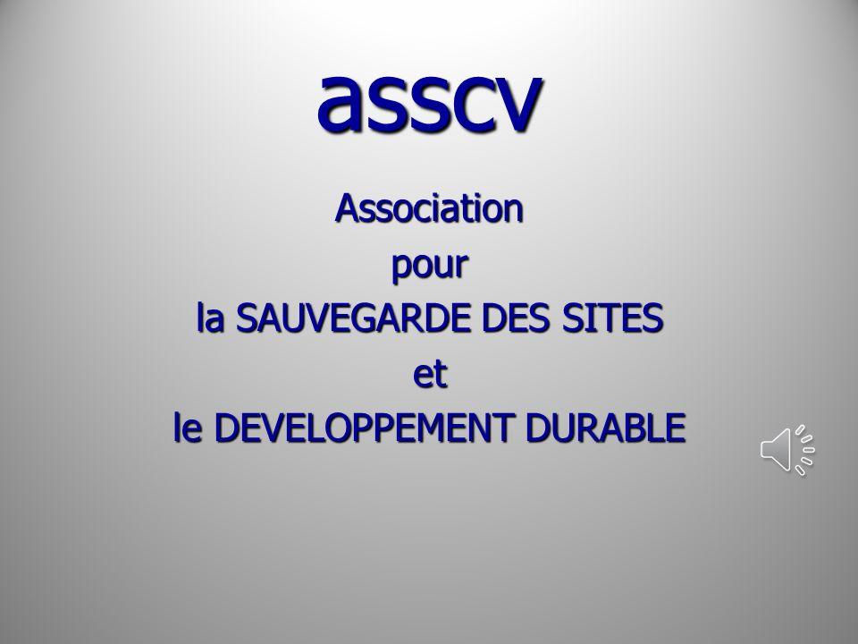 asscv Association pour la SAUVEGARDE DES SITES et