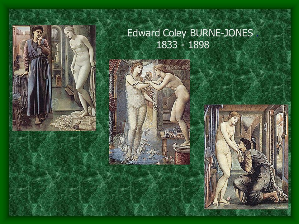 Edward Coley BURNE-JONES . 1833 - 1898