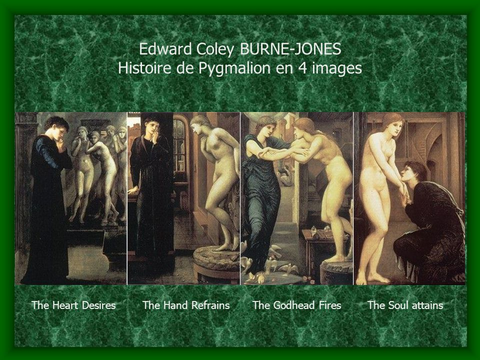 Edward Coley BURNE-JONES Histoire de Pygmalion en 4 images