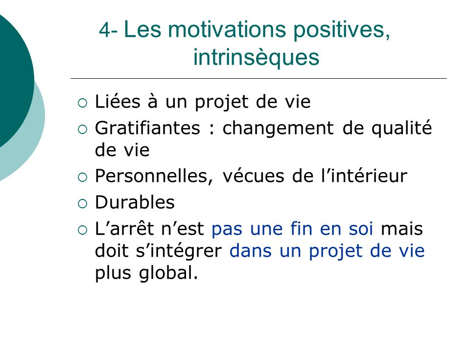 4- Les motivations positives, intrinsèques