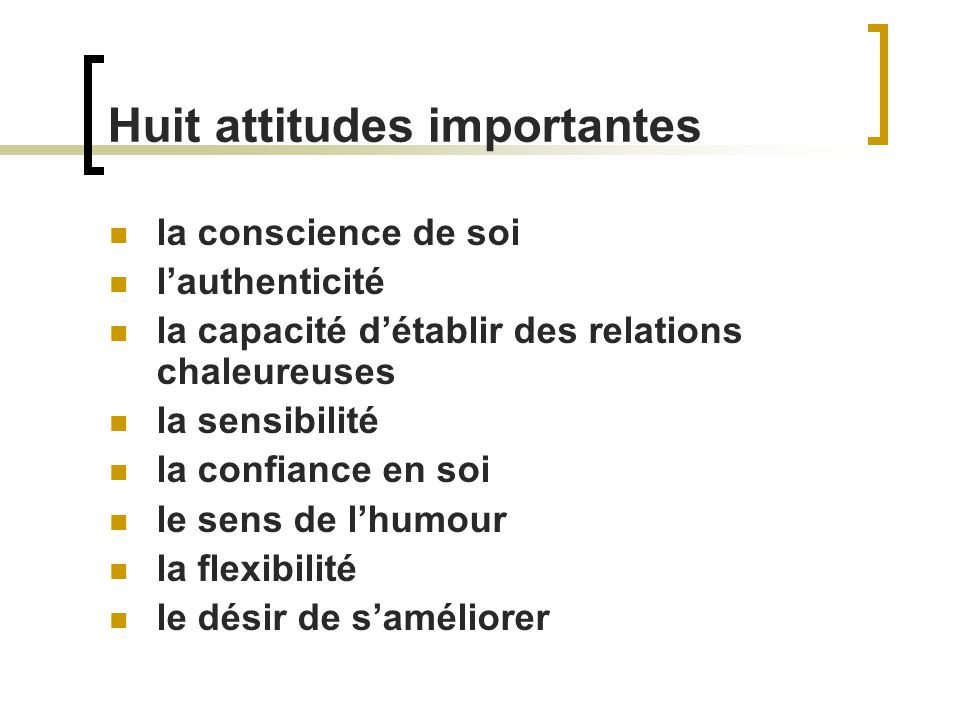 Huit attitudes importantes