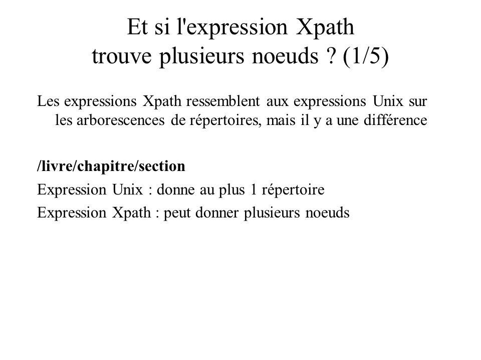 Et si l expression Xpath trouve plusieurs noeuds (1/5)
