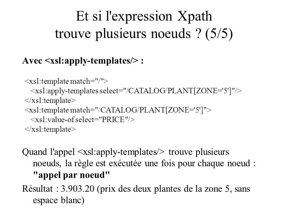 Et si l expression Xpath trouve plusieurs noeuds (5/5)