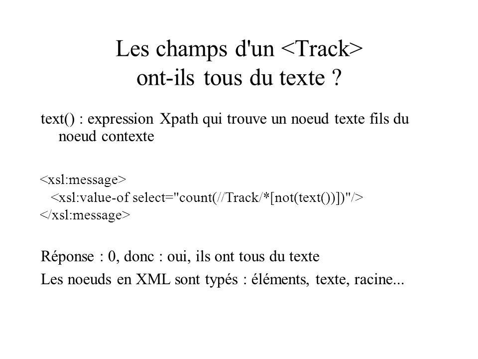 Les champs d un <Track> ont-ils tous du texte