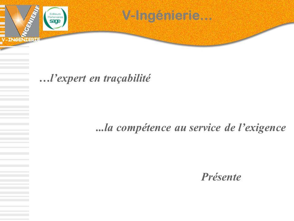 V-Ingénierie… …l'expert en traçabilité
