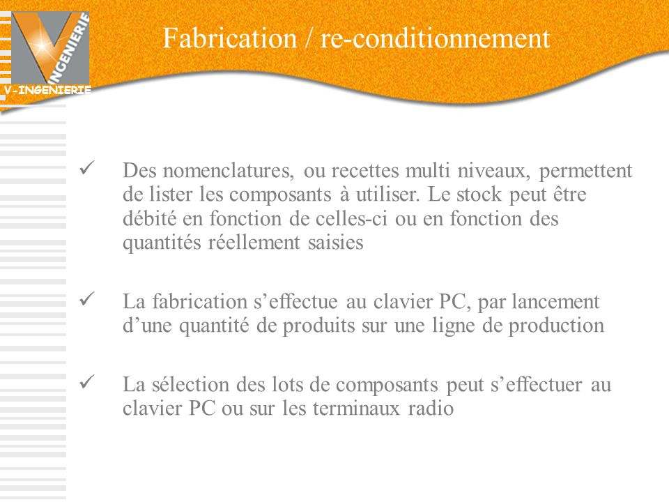 Fabrication / re-conditionnement