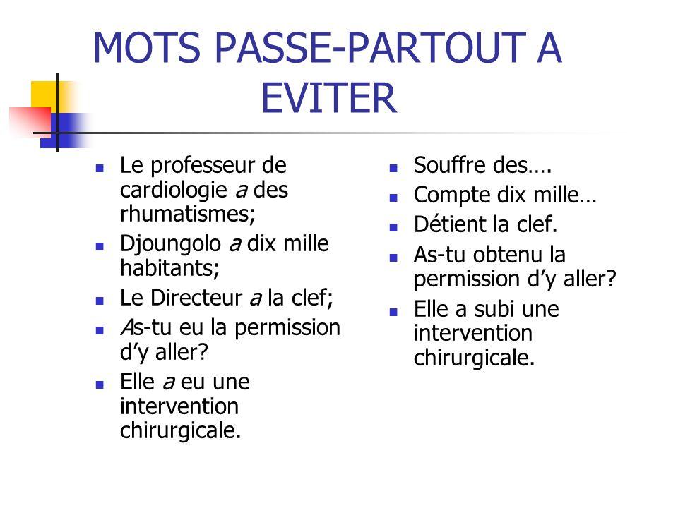 MOTS PASSE-PARTOUT A EVITER
