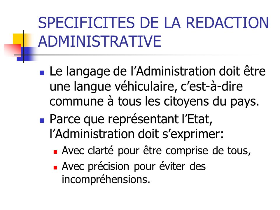 SPECIFICITES DE LA REDACTION ADMINISTRATIVE