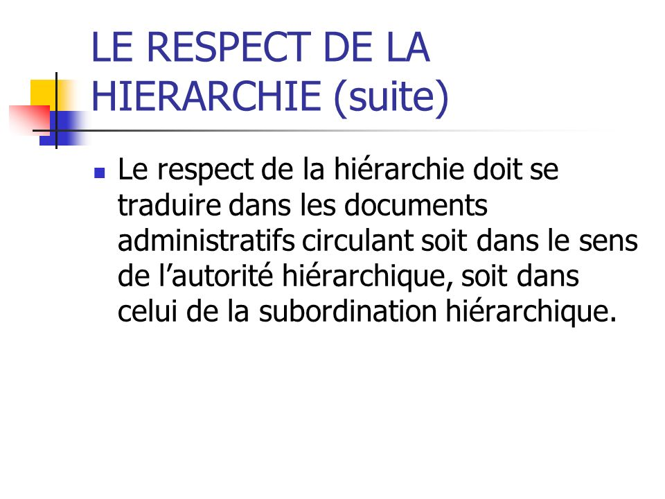 LE RESPECT DE LA HIERARCHIE (suite)