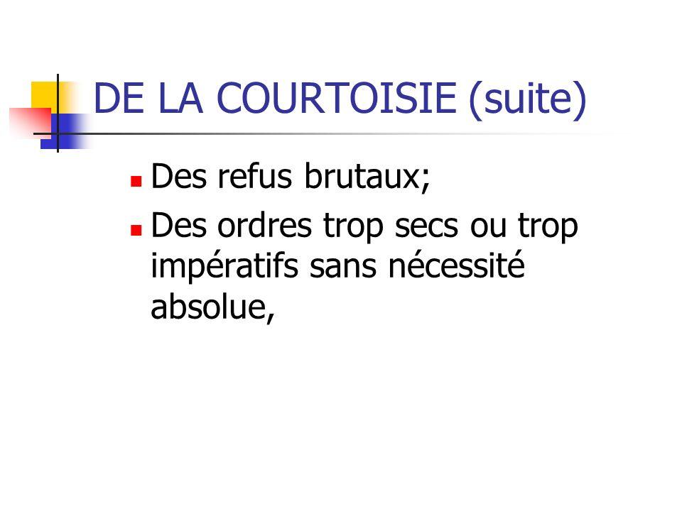 DE LA COURTOISIE (suite)