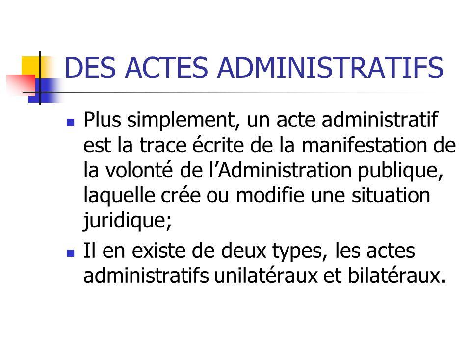 DES ACTES ADMINISTRATIFS