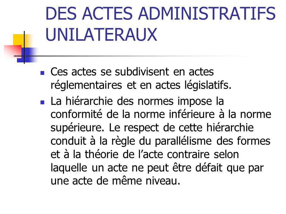 DES ACTES ADMINISTRATIFS UNILATERAUX