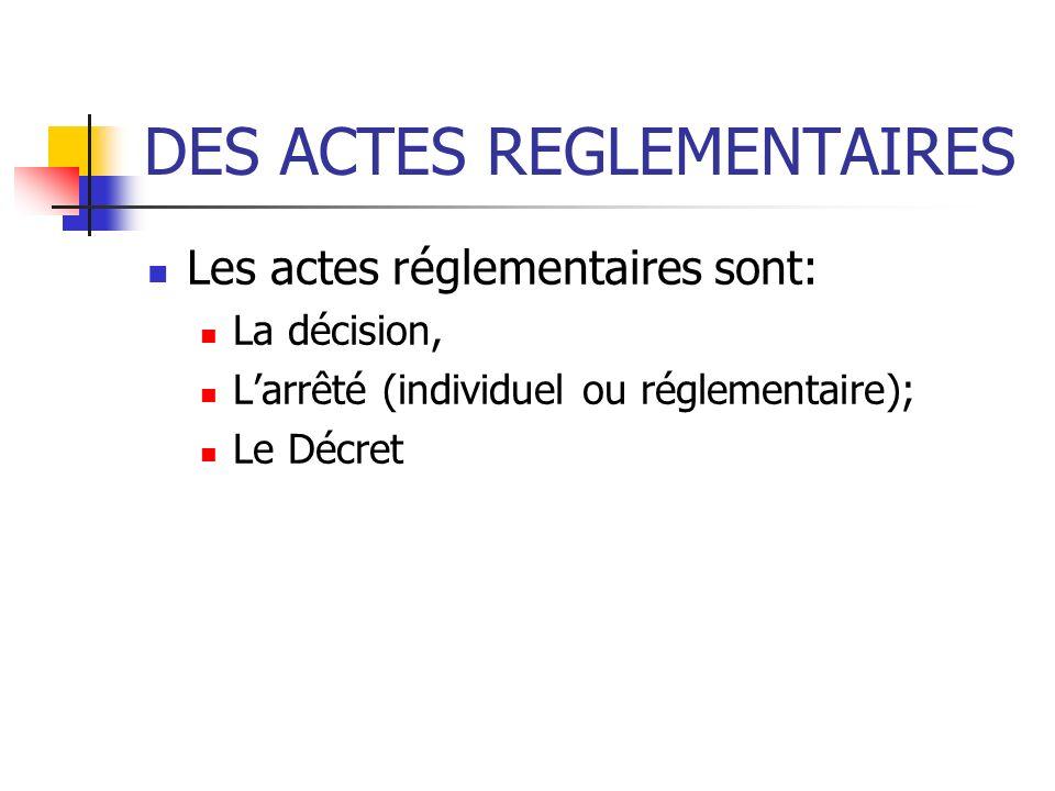 DES ACTES REGLEMENTAIRES