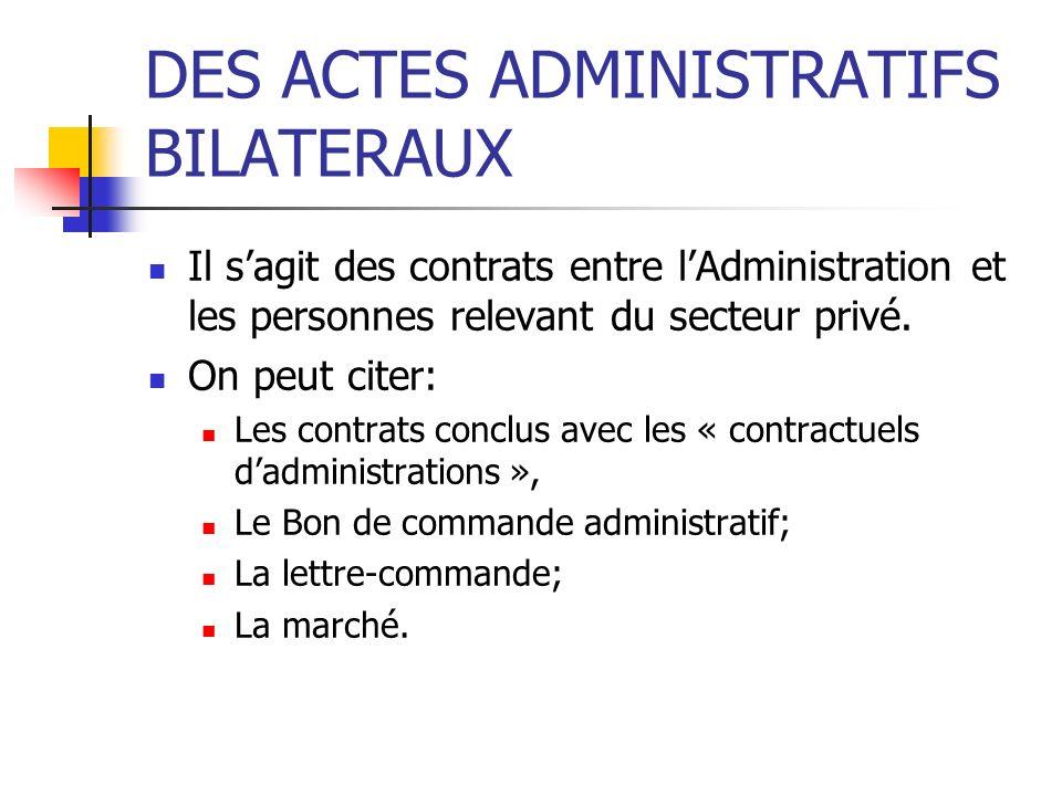 DES ACTES ADMINISTRATIFS BILATERAUX