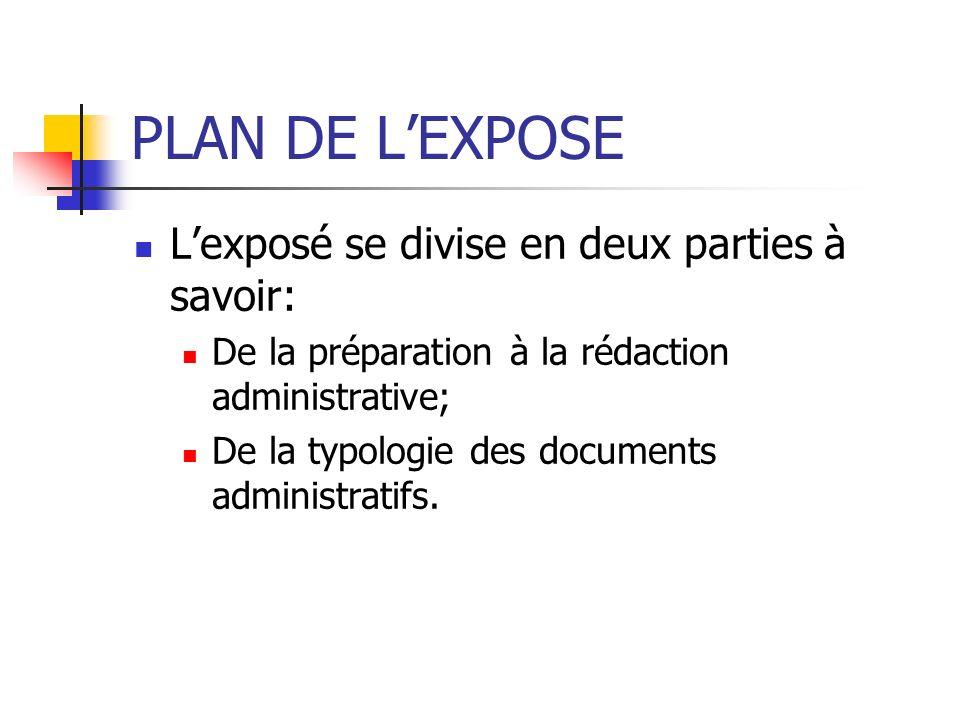 PLAN DE L'EXPOSE L'exposé se divise en deux parties à savoir: