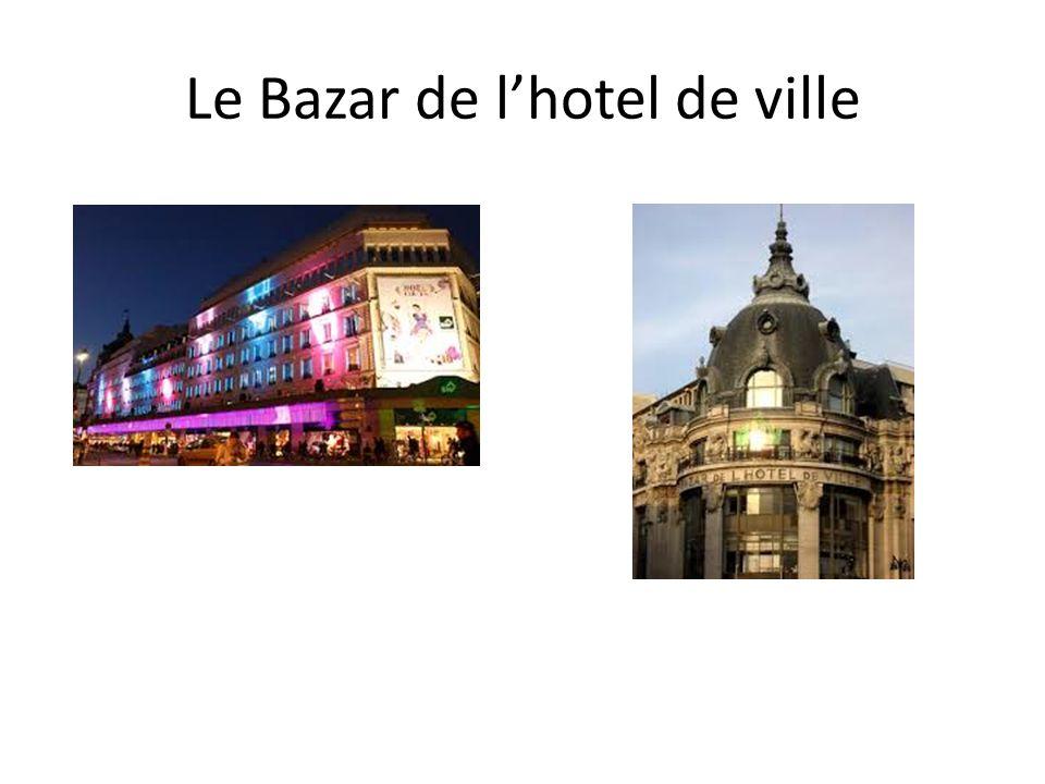 Le Bazar de l'hotel de ville