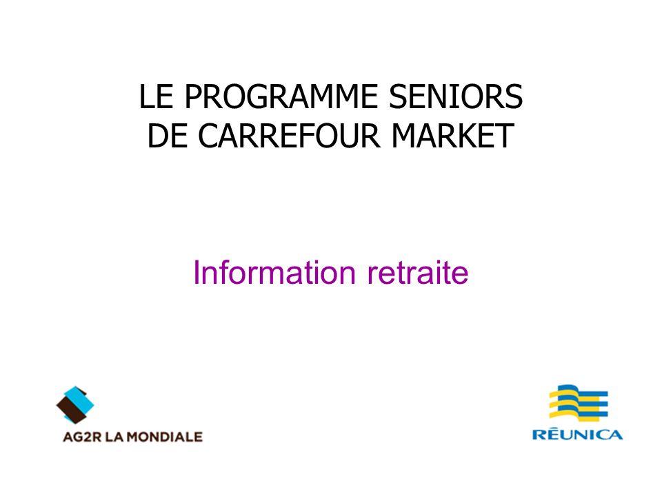 LE PROGRAMME SENIORS DE CARREFOUR MARKET Information retraite