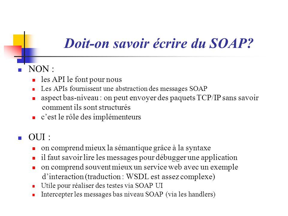 Doit-on savoir écrire du SOAP