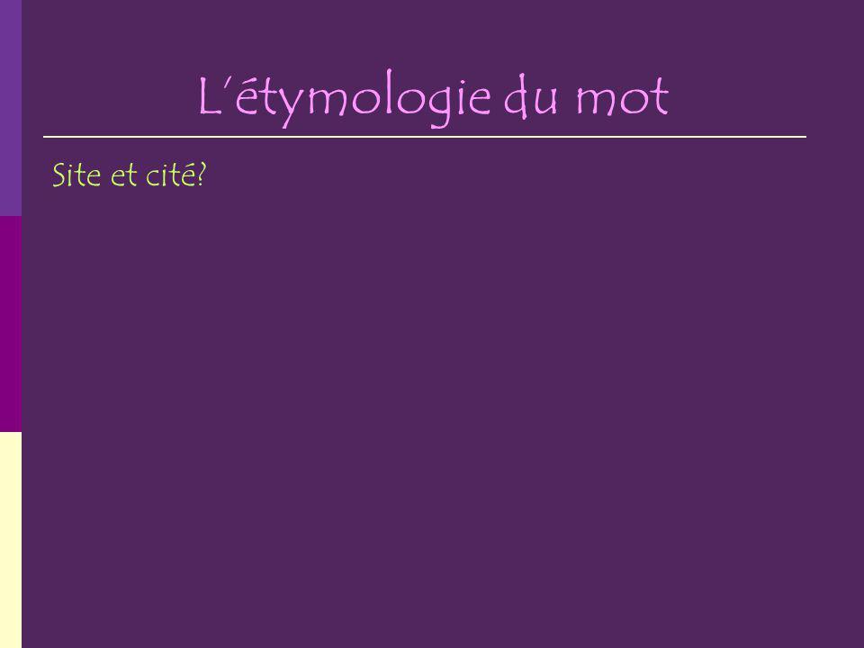 L'étymologie du mot Site et cité