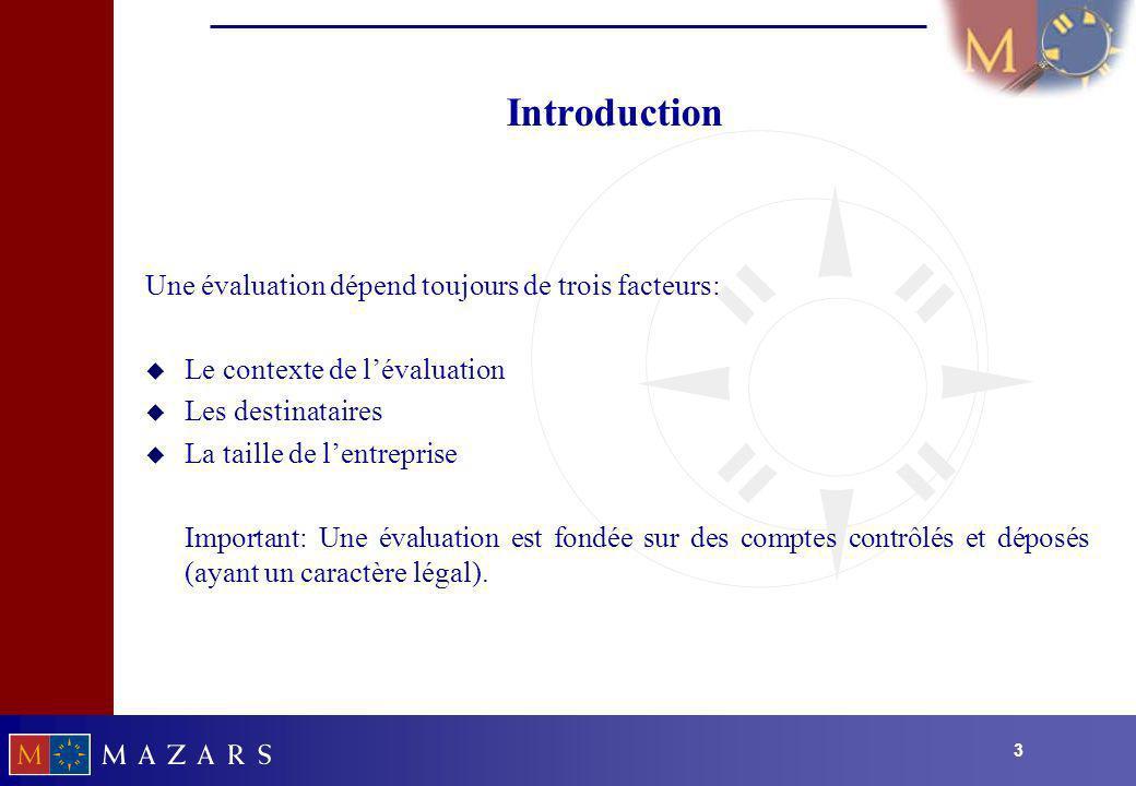 Introduction Une évaluation dépend toujours de trois facteurs: