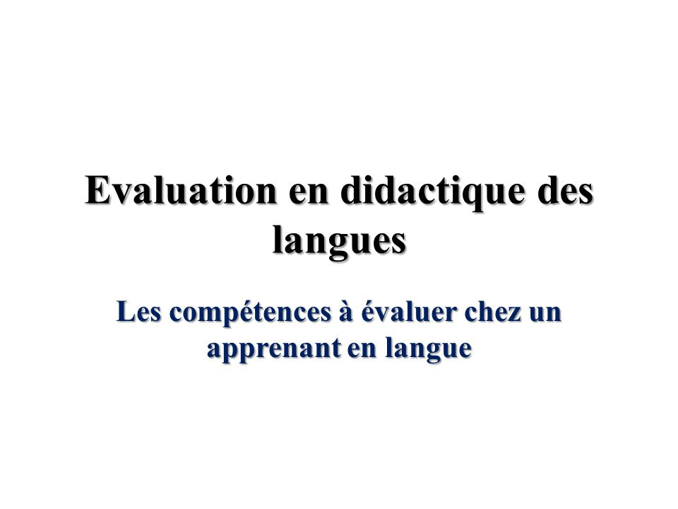 Evaluation en didactique des langues