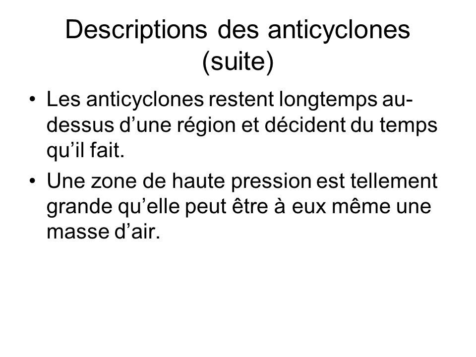 Descriptions des anticyclones (suite)