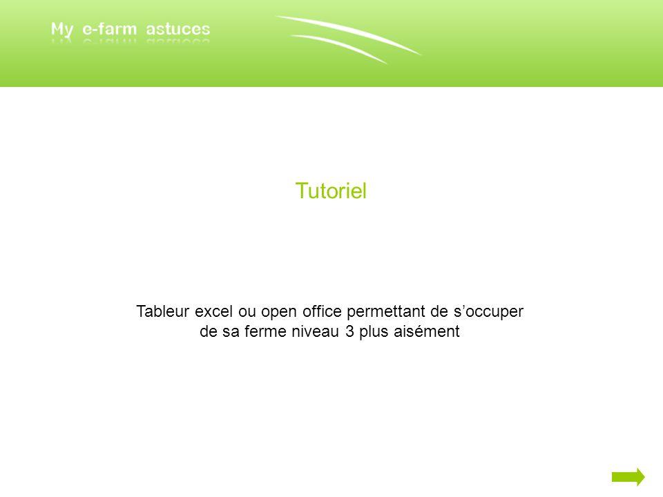 Tutoriel Tableur excel ou open office permettant de s'occuper de sa ferme niveau 3 plus aisément