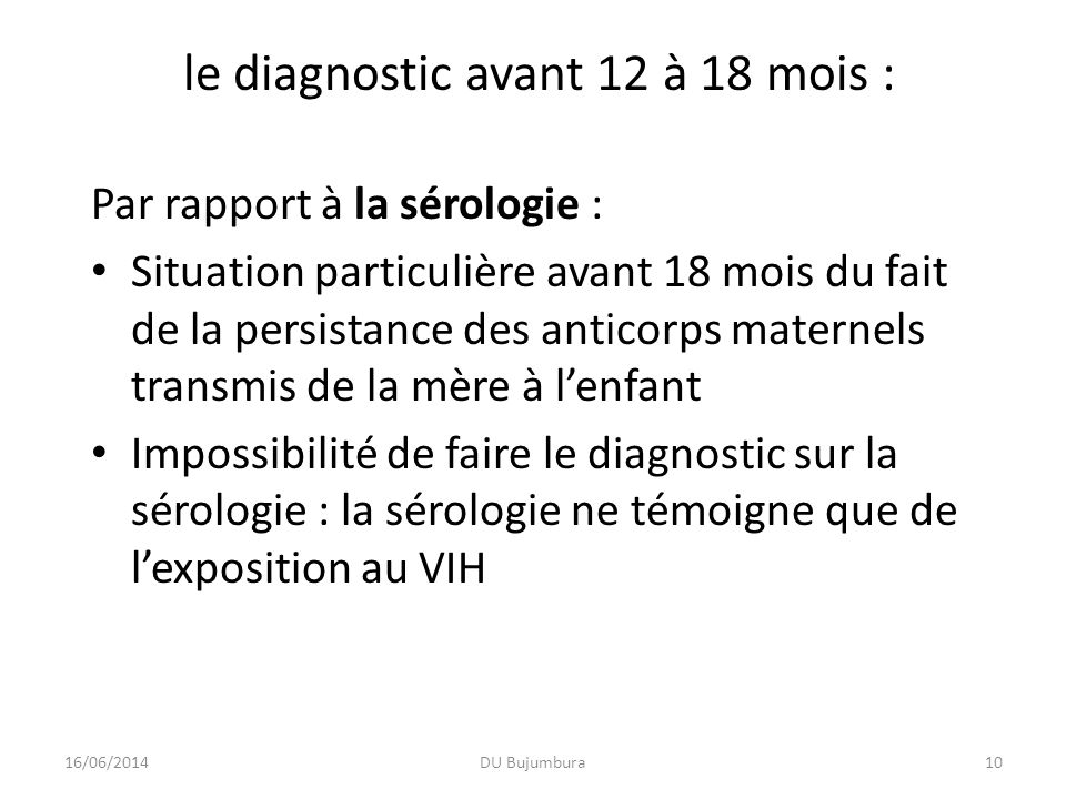le diagnostic avant 12 à 18 mois :