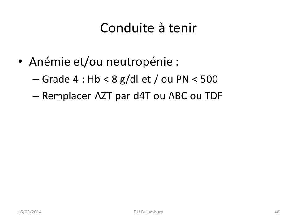 Conduite à tenir Anémie et/ou neutropénie :