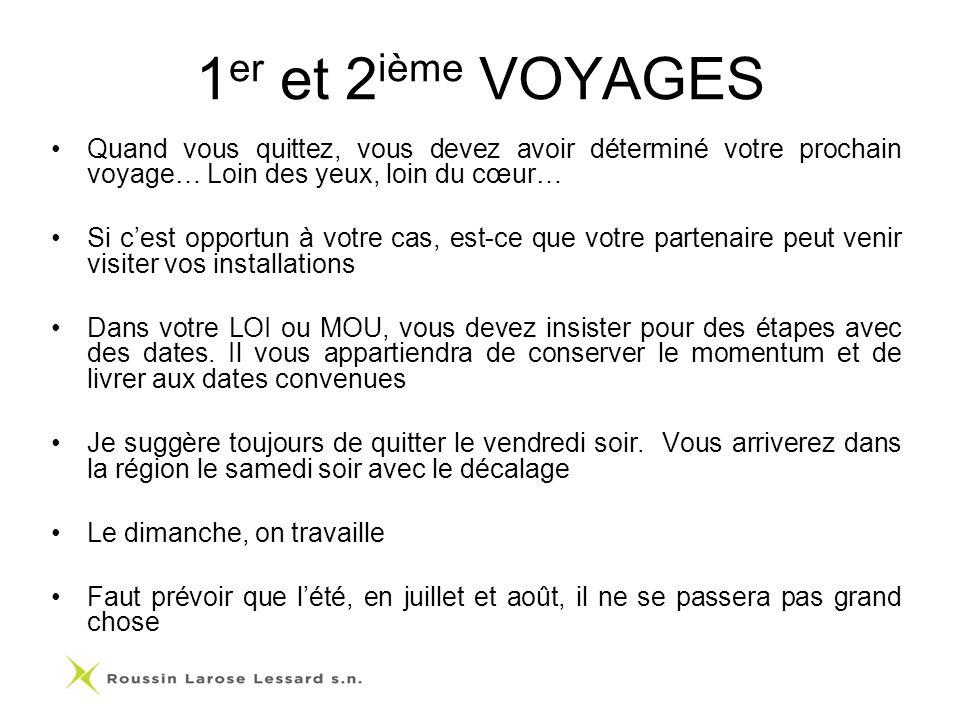 1er et 2ième VOYAGES Quand vous quittez, vous devez avoir déterminé votre prochain voyage… Loin des yeux, loin du cœur…