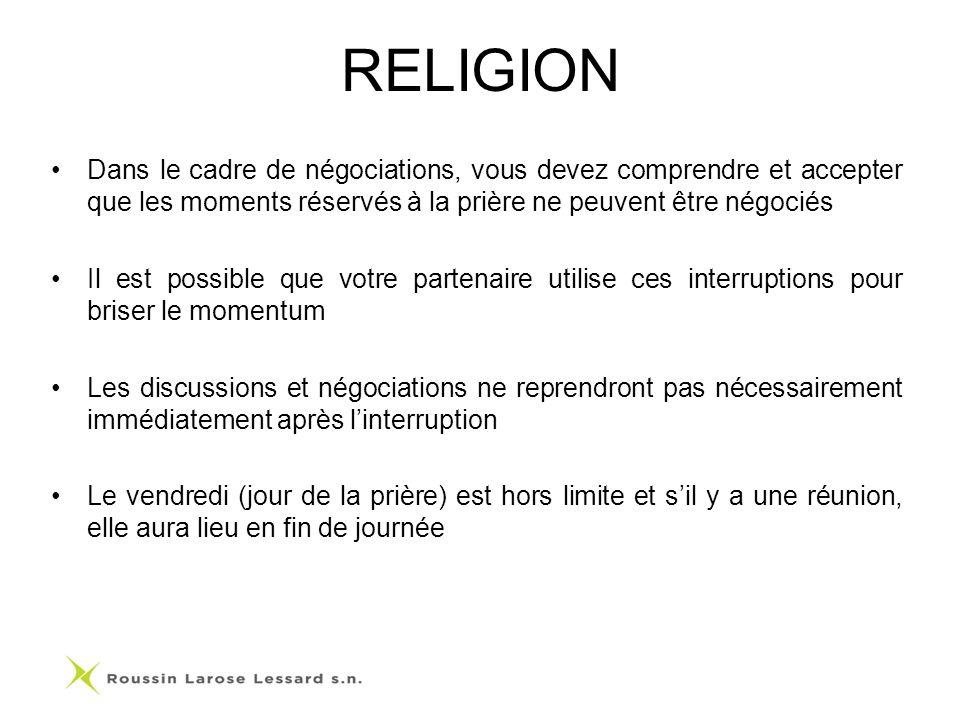 RELIGION Dans le cadre de négociations, vous devez comprendre et accepter que les moments réservés à la prière ne peuvent être négociés.