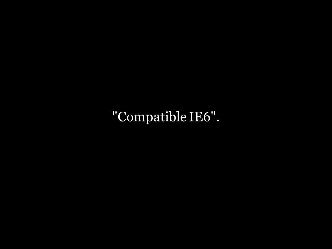 Compatible IE6 .