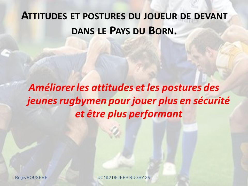 Attitudes et postures du joueur de devant dans le Pays du Born.