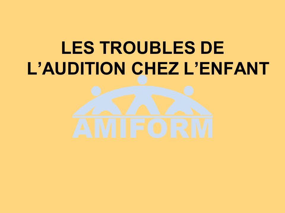 LES TROUBLES DE L'AUDITION CHEZ L'ENFANT