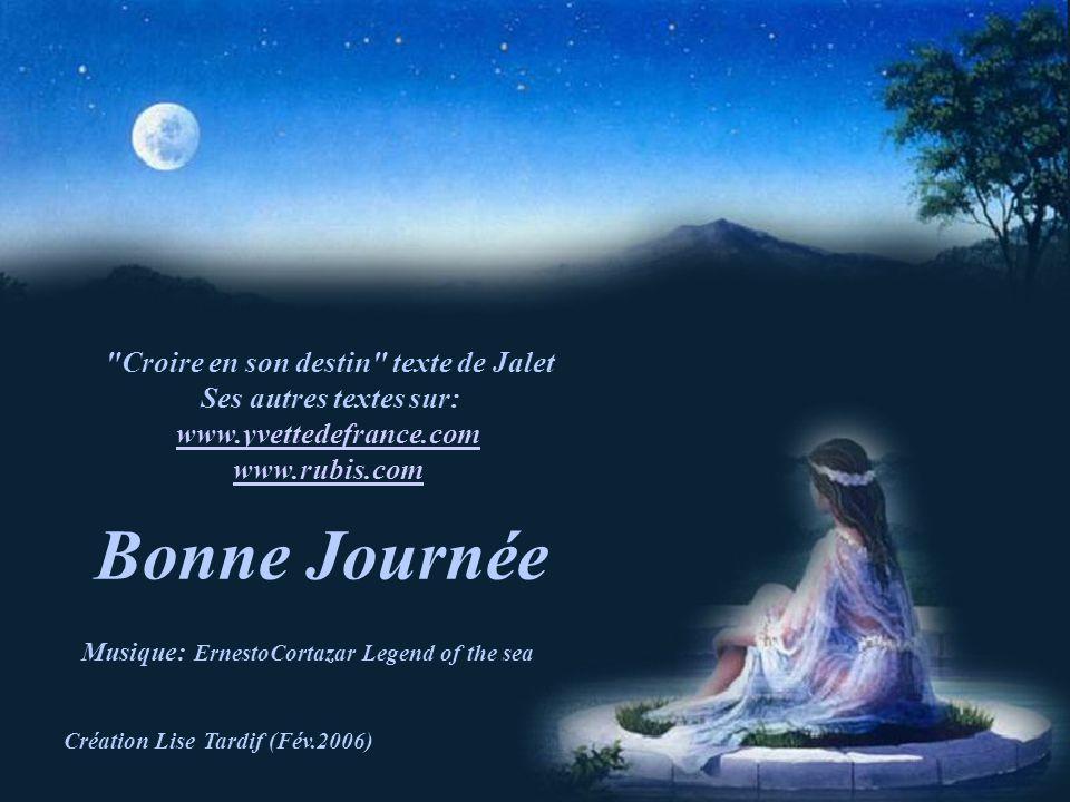 Bonne Journée Croire en son destin texte de Jalet