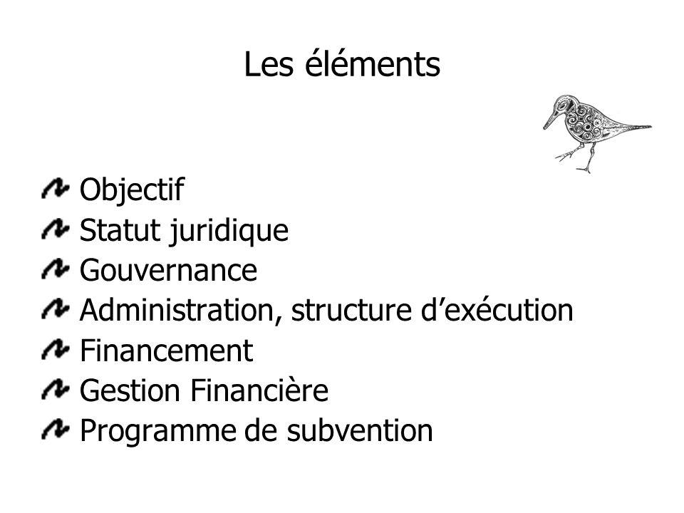 Les éléments Objectif Statut juridique Gouvernance