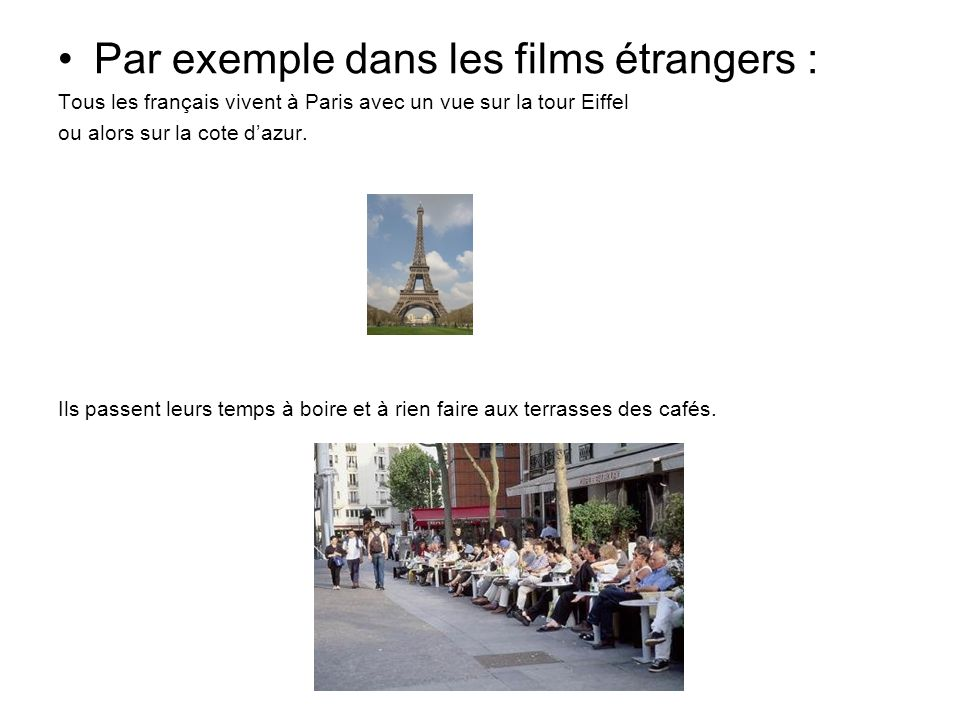 Par exemple dans les films étrangers :