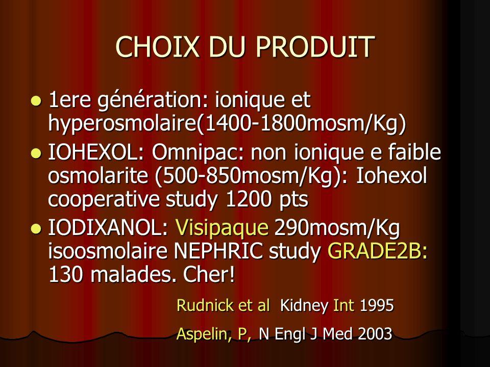 CHOIX DU PRODUIT 1ere génération: ionique et hyperosmolaire(1400-1800mosm/Kg)