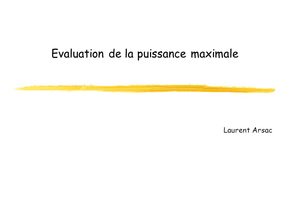 Evaluation de la puissance maximale