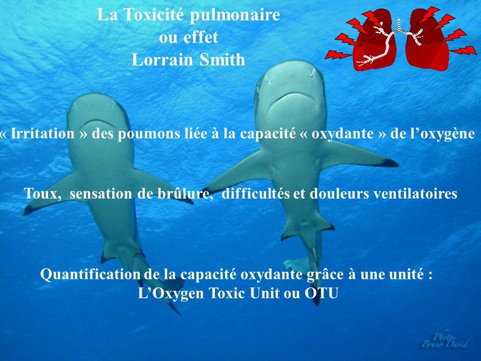 La Toxicité pulmonaire ou effet Lorrain Smith